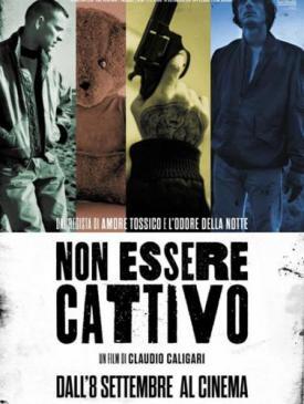 affiche du film Non essere Cattivo (Ne sois pas méchant)