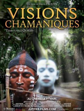 affiche du film Visions Chamaniques : Territoires oubliés